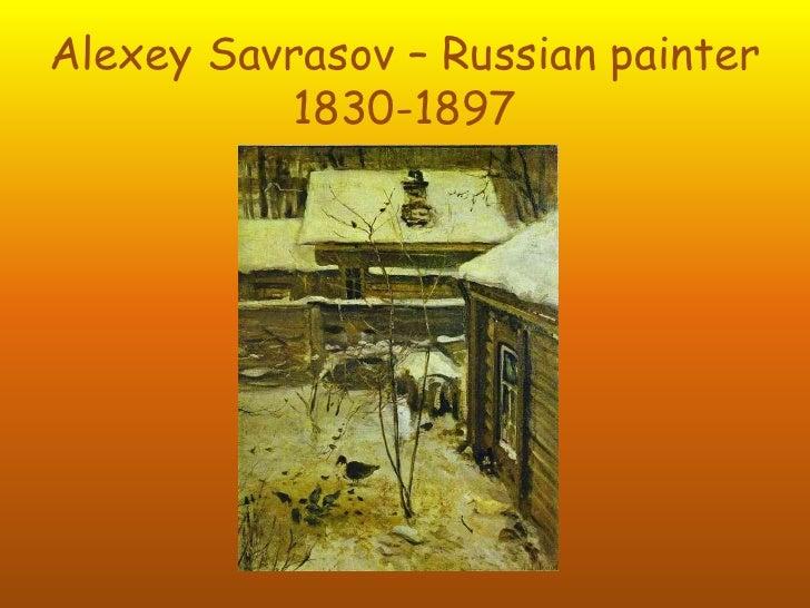 Alexey Savrasov – Russian painter 1830-1897 <br />