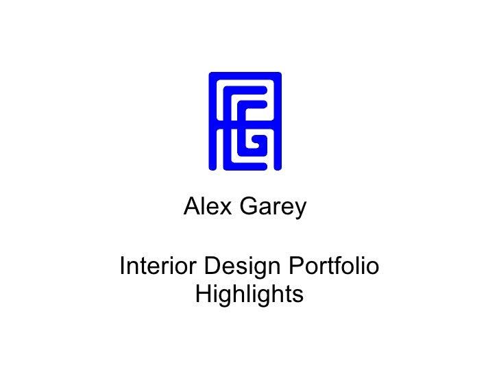 Alex Garey  Interior Design Portfolio         Highlights