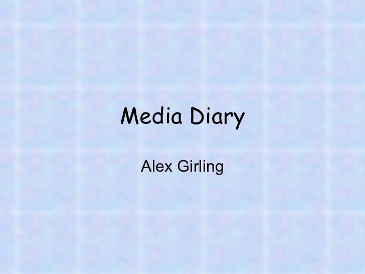 Media Diary Alex Girling