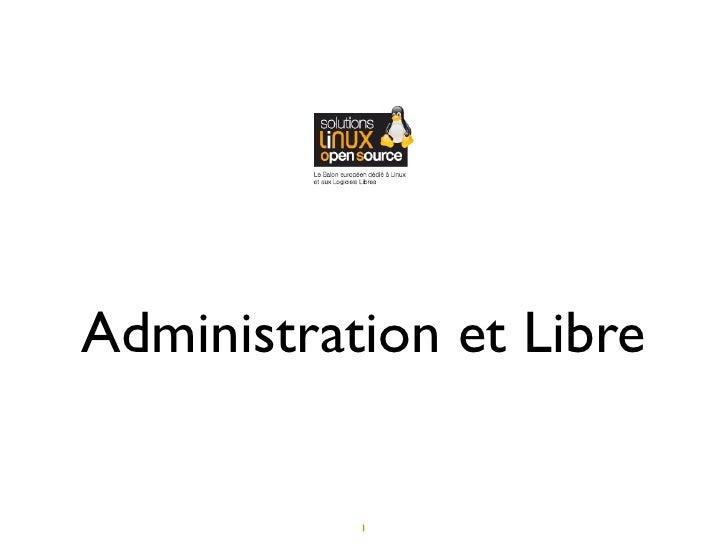 Administration et Libre              1