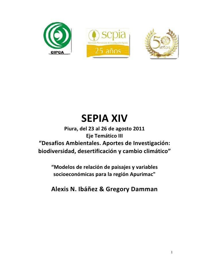"""SEPIA XIV         Piura, del 23 al 26 de agosto 2011                  Eje Temático III""""Desafíos Ambientales. Aportes de In..."""