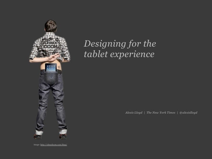 Designing for the                                    tablet experience                                                 Ale...