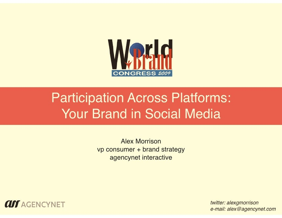 Participation Across Platforms:  Your Brand in Social Media               Alex Morrison        vp consumer + brand strateg...