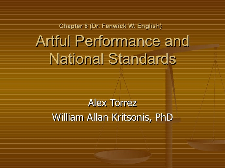 Ch 8 Artful Performance and National Standards by Fenwick W. English, PhD