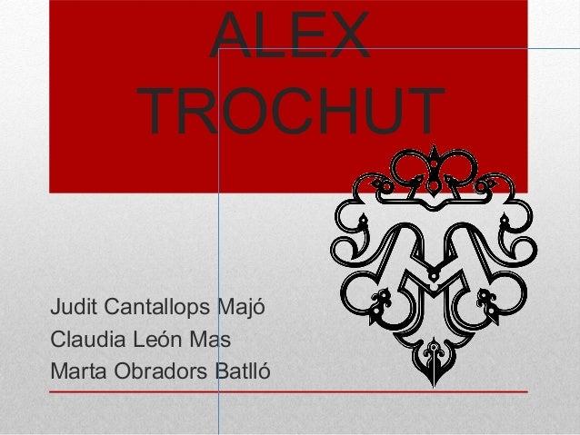 ALEX TROCHUT Judit Cantallops Majó Claudia León Mas Marta Obradors Batlló