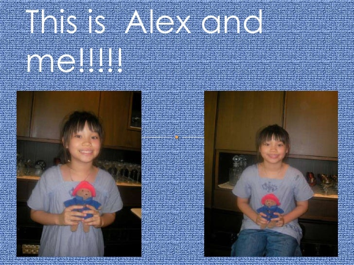 This is  Alex and me!!!!!<br />