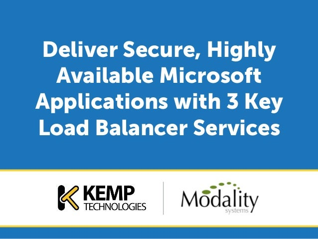 Deliver Secure, Highly Available Microsoft Applications with 3 Key Load Balancer Services