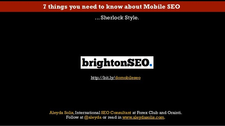7 Things about Mobile SEO you need to Know - @Aleyda at #BrightonSEO
