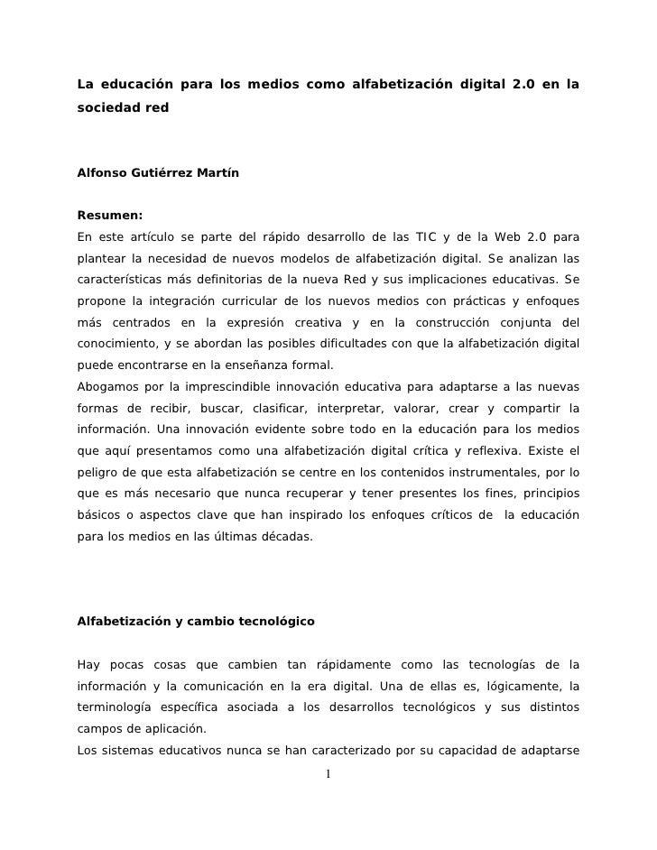 La educación para los medios como alfabetización digital 2.0 en la sociedad red     Alfonso Gutiérrez Martín   Resumen: En...