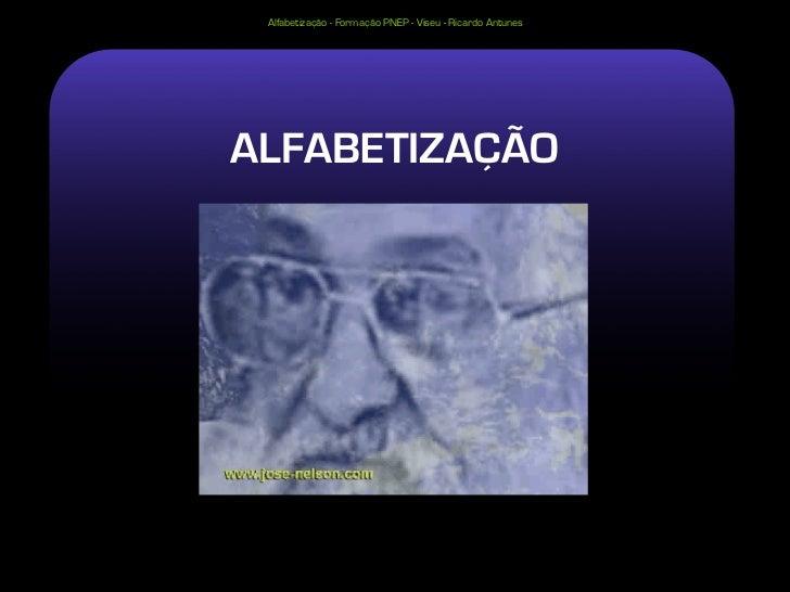 Alfabetização - Formação PNEP - Viseu - Ricardo AntunesALFABETIZAÇÃO