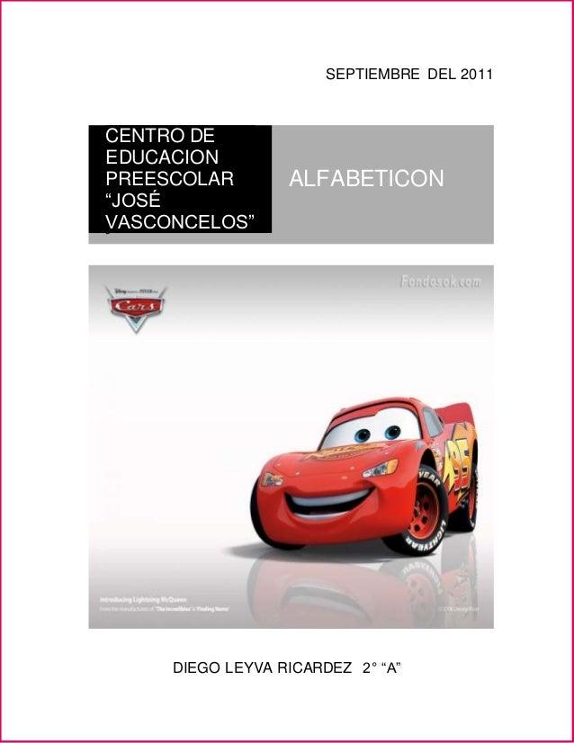 """SEPTIEMBRE DEL 2011 DIEGO LEYVA RICARDEZ 2° """"A"""" CENTRO DE EDUCACION PREESCOLAR """"JOSÉ VASCONCELOS"""" ALFABETICON J"""