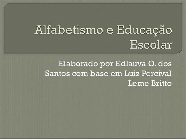 Elaborado por Edlauva O. dos Santos com base em Luiz Percival Leme Britto
