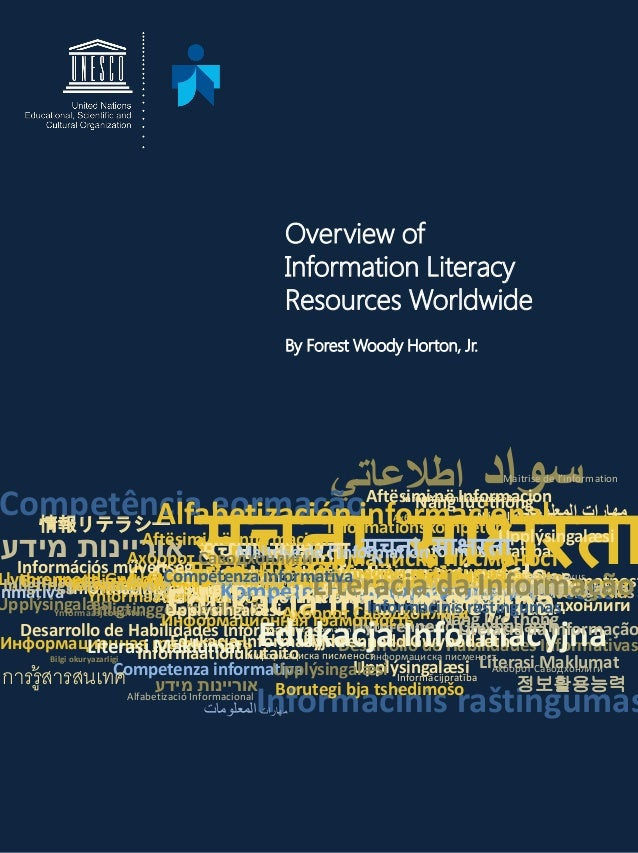 By Forest Woody Horton, Jr. Overview of Information Literacy Resources Worldwide ‫سواد‬‫اطالعاتي‬ Informacinis raštingumas...
