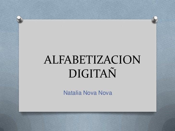 ALFABETIZACION    DIGITAÑ  Natalia Nova Nova