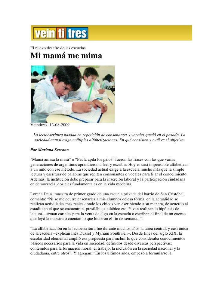 El nuevo desafío de las escuelas  Mi mamá me mima     Veintitrés. 13-08-2009   La lectoescritura basada en repetición de c...