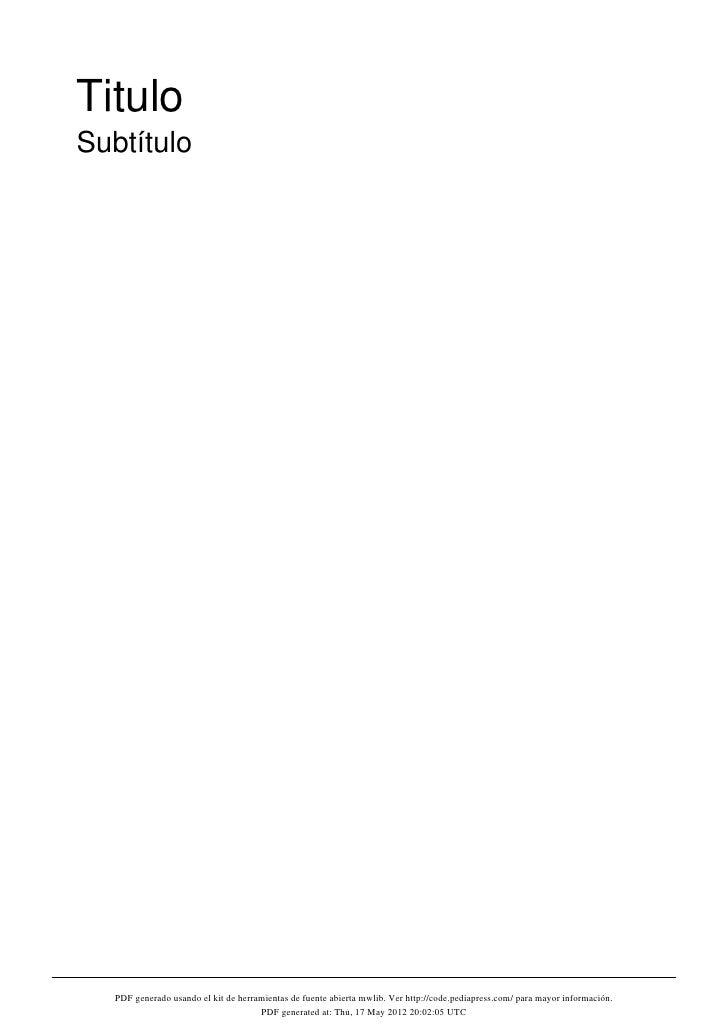 TituloSubtítulo  PDF generado usando el kit de herramientas de fuente abierta mwlib. Ver http://code.pediapress.com/ para ...