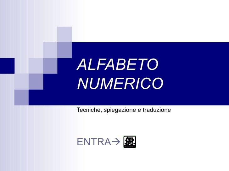 ALFABETO NUMERICO Tecniche, spiegazione e traduzione ENTRA 