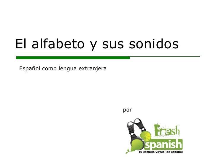 Learn Spanish with Fresh Spanish: El Alfabeto en español