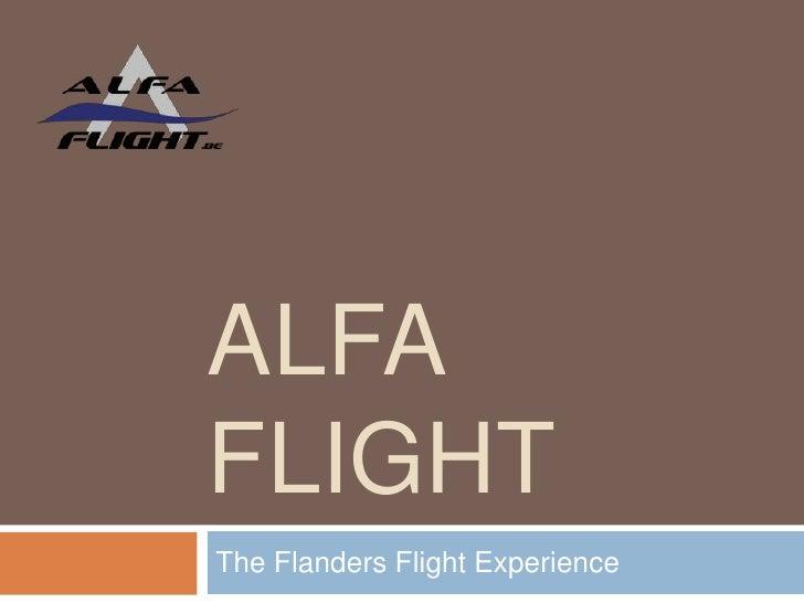 Alfa Flight<br />The Flanders Flight Experience<br />