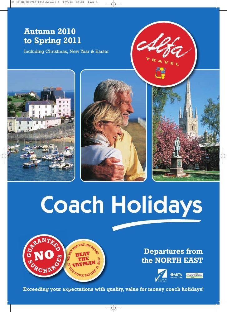Autumn 2010 to Spring 2011 Including Christmas, New Year & Easter             Coach Holidays             NTE        RA    ...