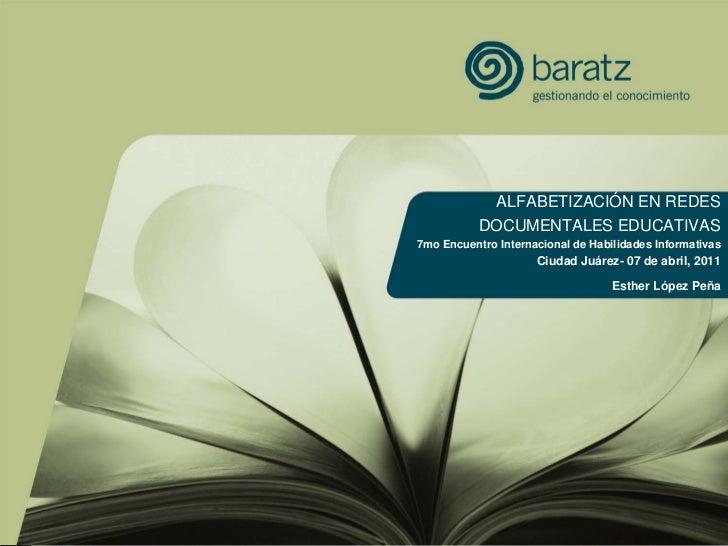ALFABETIZACIÓN EN REDES           DOCUMENTALES EDUCATIVAS7mo Encuentro Internacional de Habilidades Informativas          ...