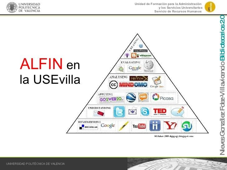 ALFIN  en la USEvilla Nieves González Fdez-Villavicencio  Bibliotecarios 2.0