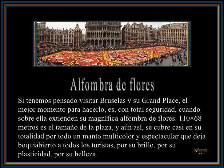 S i tenemos pensado visitar Bruselas y su Grand Place, el mejor momento para hacerlo, es, con total seguridad, cuando sobr...