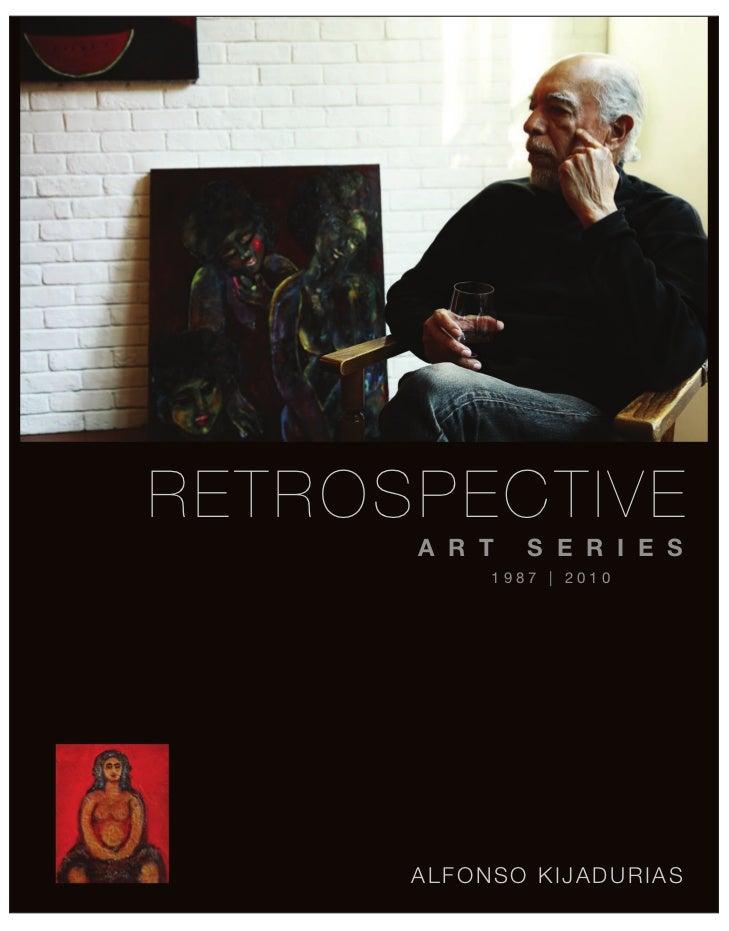 RETROSPECTIVE      A R T   S E R I E S           1987 | 2010      ALFONSO KIJADURIAS