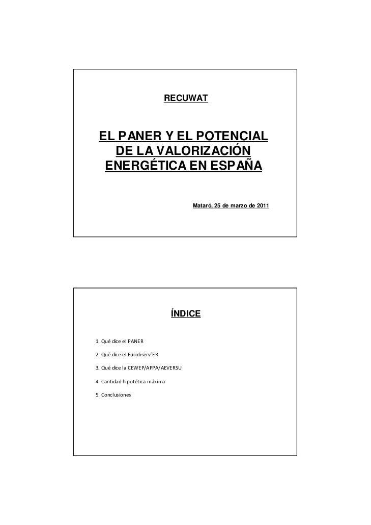 RECUWAT EL PANER Y EL POTENCIAL   DE LA VALORIZACIÓN  ENERGÉTICA EN ESPAÑA                                    Mataró, 25 d...