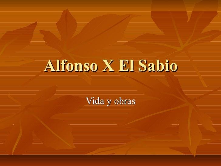 Alfonso X El Sabio Vida y obras