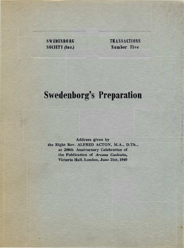 SWEDENBORG TRANSACTIONSSOCIETY (Ine.) Nomber FiveSwedenborgs PreparationAddress given bythe Right Rev. ALFRED ACTON, M.A.,...
