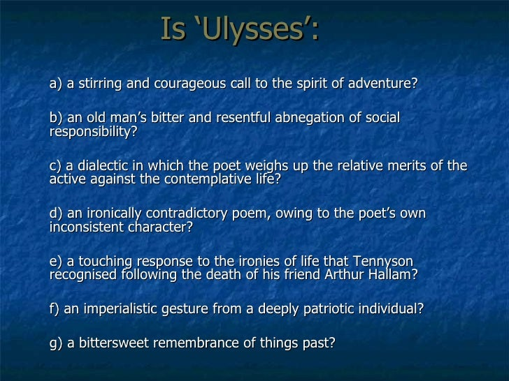 a summary of the poem ulysses by lord alfred tennyson Alfred,lord tennyson : ulysses : it little profits that an idle king 1, by this still hearth, among these barren crags, matched with an agèd wife, i mete and dole unequal laws unto a savage race, that hoard, and sleep, and feed, and know not me.