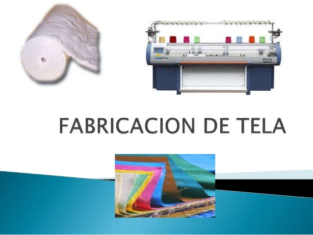 Una tela es una estructura laminar flexible, resultante de la unión de HILOS o FIBRAS de manera coherente al entrelazarlos...