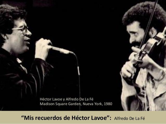 """""""Mis  recuerdos  de  Héctor  Lavoe"""":    Alfredo  De  La  Fé   Héctor  Lavoe  y  Alfredo  De  ..."""