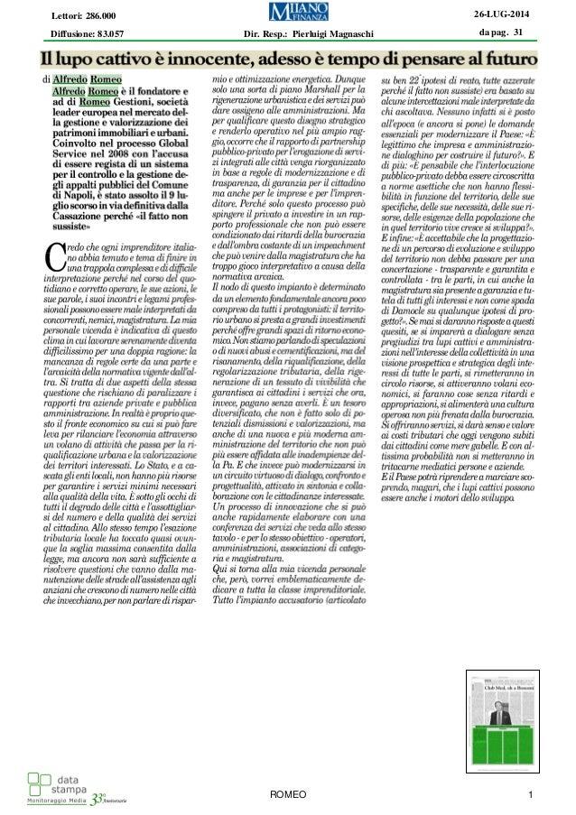 da pag. 31 26-LUG-2014 Diffusione: 83.057 Lettori: 286.000 Dir. Resp.: Pierluigi Magnaschi ROMEO 1
