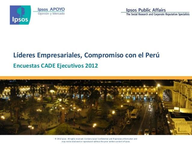 Líderes Empresariales, Compromiso con el Perú        Encuestas CADE Ejecutivos 2012                                       ...