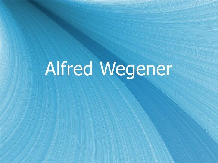 A Lfred Wegener