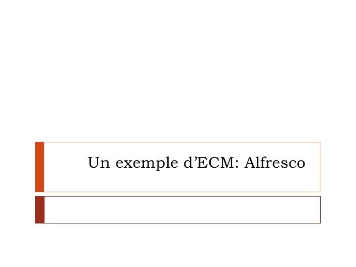 Un exemple d'ECM: Alfresco