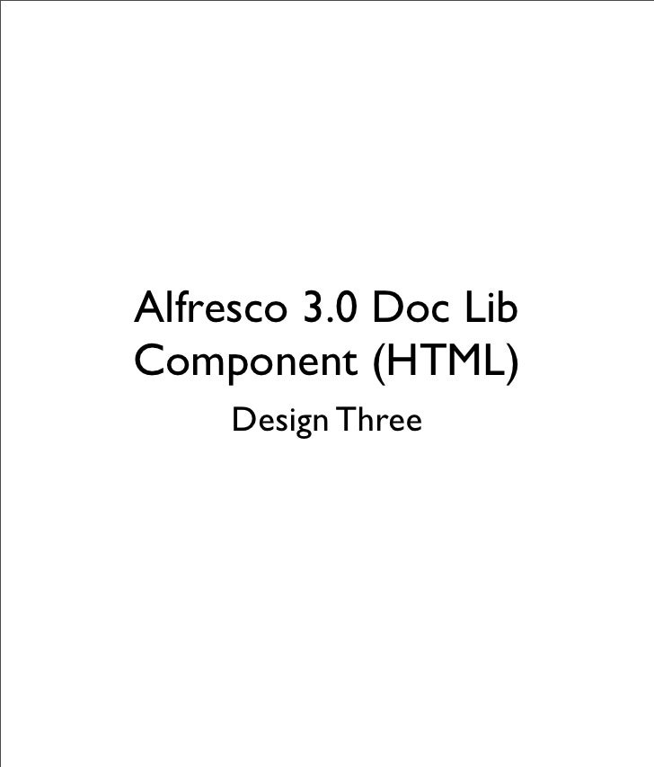 Alfresco 3.0 Doc Lib Component (HTML)      Design Three