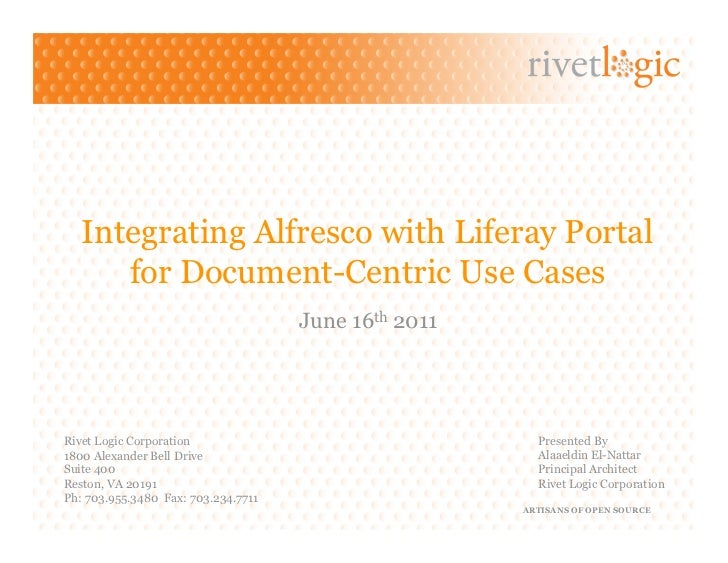 Integrating Alfresco with Liferay Portal      for Document-Centric Use Cases                                     June 16th...