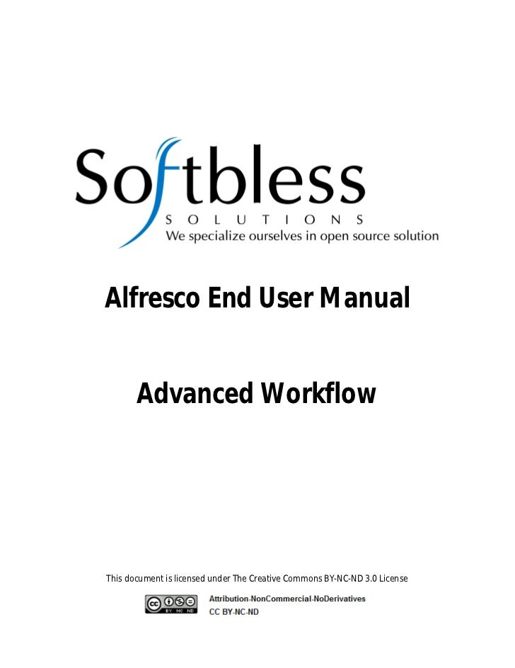 Alfresco End User Manual       Advanced WorkflowThis document is licensed under The Creative Commons BY-NC-ND 3.0 License