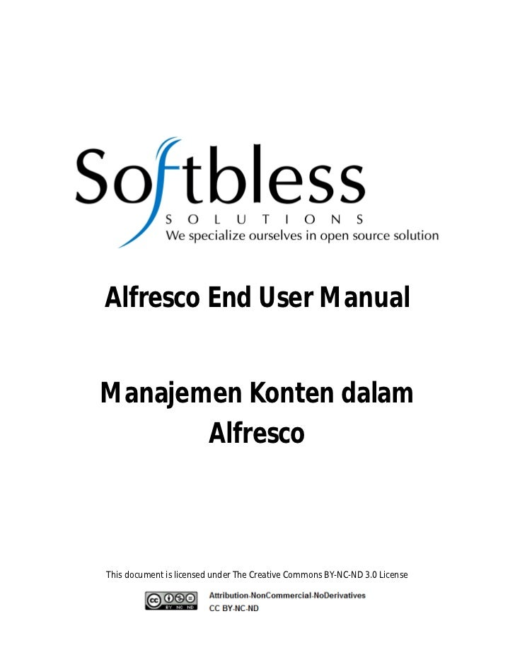 Alfresco End User ManualManajemen Konten dalam       AlfrescoThis document is licensed under The Creative Commons BY-NC-ND...
