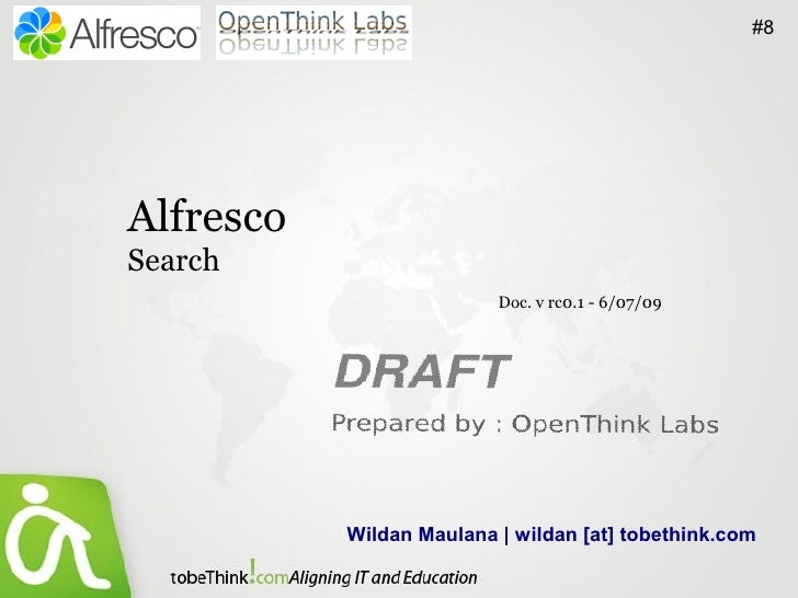 #8     Alfresco Search                           Doc. v rc0.1 - 6/07/09                Wildan Maulana | wildan [at] tobeth...