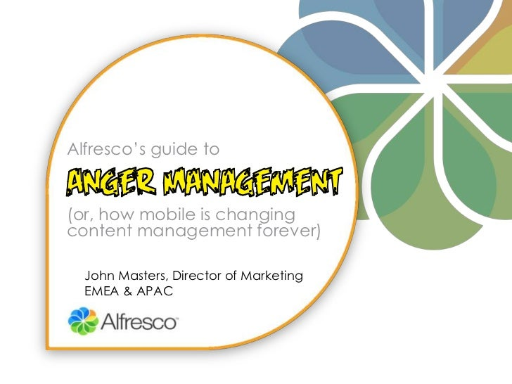 Alfresco's guide to(or, how mobile is changing content management forever)<br />John Masters, Director of Marketing<br />E...