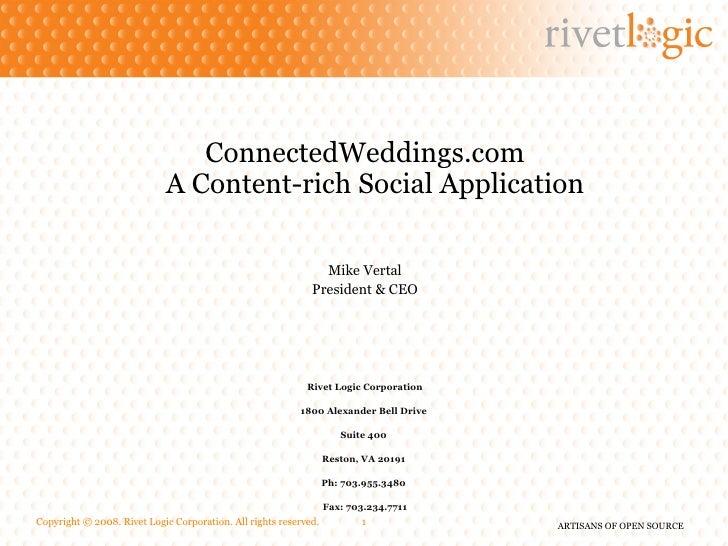 <ul><li>ConnectedWeddings.com A Content-rich Social Application    </li></ul><ul><li>Mike Vertal </li></ul><ul><li>Preside...