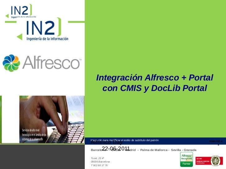 Integración Alfresco + Portal                             con CMIS y DocLib Portal                       Haga clic para mo...