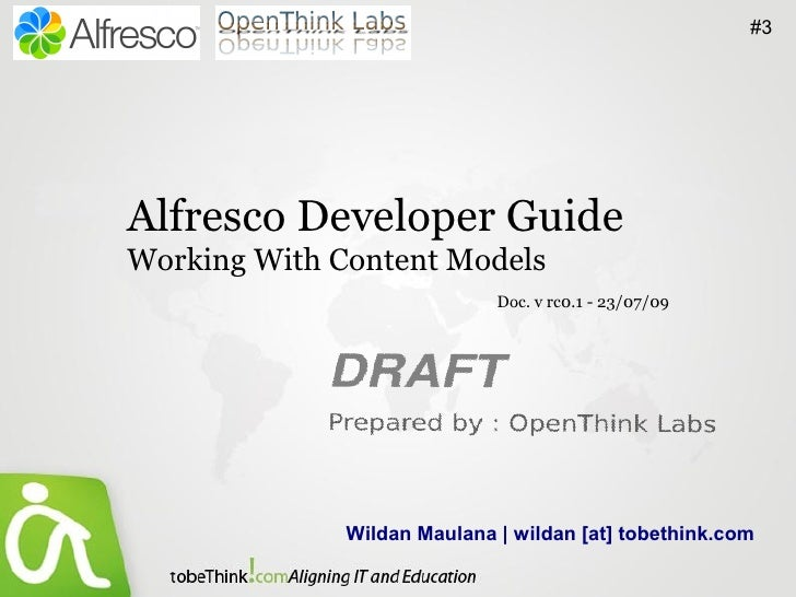 #3     Alfresco Developer Guide Working With Content Models                              Doc. v rc0.1 - 23/07/09          ...