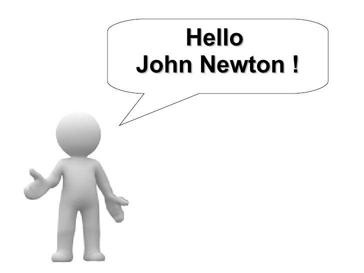 Hello  John Newton !