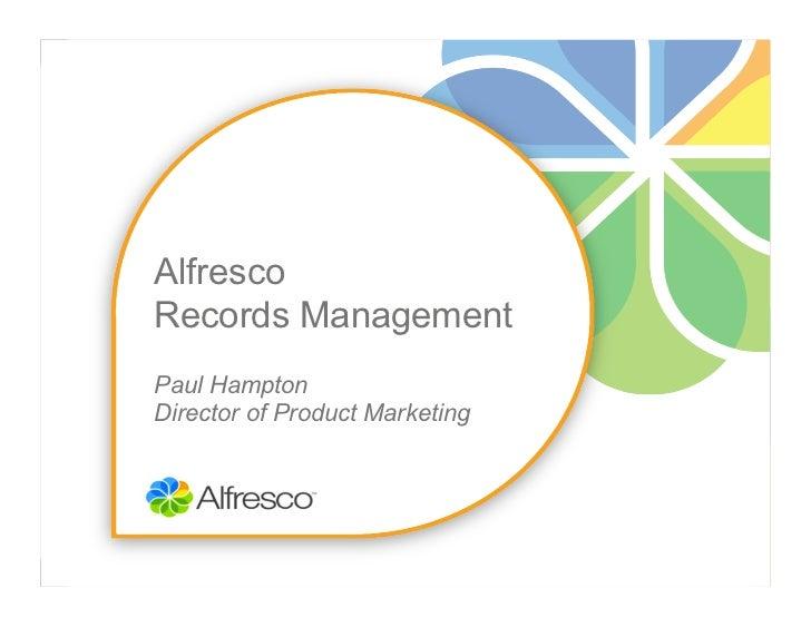 AlfrescoRecords ManagementPaul HamptonDirector of Product Marketing