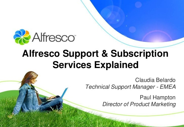 Alfresco Support & Subscription        Services Explained                                 Claudia Belardo              Tec...